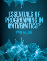 Wellin, Paul - Essentials of Programming in Mathematica - 9781107116665 - V9781107116665