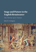 Astington, John H. - Stage and Picture in the English Renaissance: The Mirror up to Nature - 9781107121430 - V9781107121430