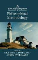 . Ed(s): Overgaard, Soren; D'Oro, Giuseppina - The Cambridge Companion to Philosophical Methodology (Cambridge Companions to Philosophy) - 9781107121522 - V9781107121522