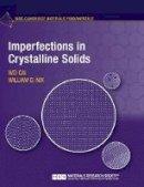 Cai, Wei, Nix, William D. - Imperfections in Crystalline Solids (MRS-Cambridge Materials Fundamentals) - 9781107123137 - V9781107123137