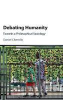 Chernilo, Daniel - Debating Humanity: Towards a Philosophical Sociology - 9781107129337 - V9781107129337