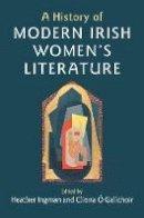 Heaather Ingram and Clíona Ó Gallchóir, editors - A History of Modern Irish Women's Literature - 9781107131101 - V9781107131101