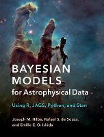 Hilbe, Joseph M., de Souza, Rafael S., Ishida, Emille E. O. - Bayesian Models for Astrophysical Data: Using R, JAGS, Python, and Stan - 9781107133082 - V9781107133082