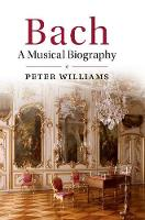 Williams, Peter - Bach: A Musical Biography - 9781107139251 - V9781107139251