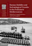 - Human Mobility and Technological Transfer in the Prehistoric Mediterranean (British School at Athens Studies in Greek Antiquity) - 9781107142435 - V9781107142435