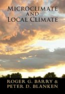 Barry, Roger G., Blanken, Peter D. - Microclimate and Local Climate - 9781107145627 - V9781107145627
