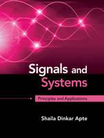 Apte, Shaila Dinkar - Signals and Systems: Principles and Applications - 9781107146242 - V9781107146242