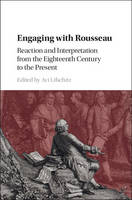 - Engaging with Rousseau: Reaction and Interpretation from the Eighteenth Century to the Present - 9781107146327 - V9781107146327