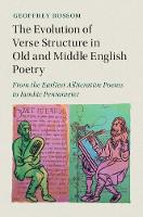 Russom, Geoffrey - The Evolution of Verse Structure in Old and Middle English Poetry: From the Earliest Alliterative Poems to Iambic Pentameter (Cambridge Studies in Medieval Literature) - 9781107148338 - V9781107148338