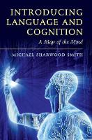 Sharwood Smith, Michael - Introducing Language and Cognition: A Map of the Mind - 9781107152892 - V9781107152892