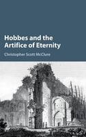 McClure, Christopher Scott - Hobbes and the Artifice of Eternity - 9781107153790 - V9781107153790