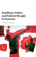 Walton, Matthew J. - Buddhism, Politics and Political Thought in Myanmar - 9781107155695 - V9781107155695
