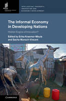 - The Informal Economy in Developing Nations: Hidden Engine of Innovation? (Intellectual Property, Innovation and Economic Development) - 9781107157545 - V9781107157545