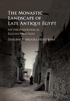 Brooks Hedstrom, Darlene L. - The Monastic Landscape of Late Antique Egypt: An Archaeological Reconstruction - 9781107161818 - V9781107161818