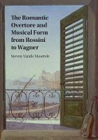 Vande Moortele, Steven - The Romantic Overture and Musical Form from Rossini to Wagner - 9781107163195 - V9781107163195