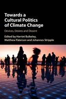 - Towards a Cultural Politics of Climate Change: Devices, Desires and Dissent - 9781107166271 - V9781107166271