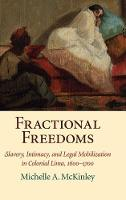 McKinley, Michelle A. - Fractional Freedoms: Slavery, Intimacy, and Legal Mobilization in Colonial Lima, 1600-1700 (Studies in Legal History) - 9781107168985 - V9781107168985