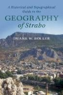 Roller, Duane W. - A Historical and Topographical Guide to the Geography of Strabo - 9781107180659 - V9781107180659
