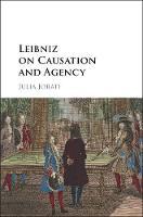 Jorati, Julia - Leibniz on Causation and Agency - 9781107192676 - V9781107192676
