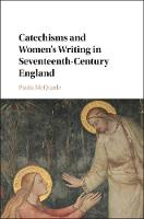McQuade, Paula - Catechisms and Women's Writing in Seventeenth-Century England - 9781107198258 - V9781107198258