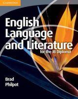 Philpot, Brad - English Language and Literature for the IB Diploma - 9781107400344 - V9781107400344