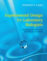 Lazic, Stanley E. - Experimental Design for Laboratory Biologists: Maximising Information and Improving Reproducibility - 9781107424883 - V9781107424883