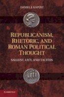 Kapust, Daniel J. - Republicanism, Rhetoric, and Roman Political Thought - 9781107425279 - V9781107425279