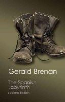 Brenan, Gerald - The Spanish Labyrinth: An Account of the Social and Political Background of the Spanish Civil War (Canto Classics) - 9781107431751 - 9781107431751