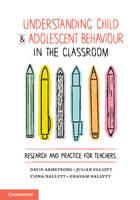 Armstrong, David; Hallett, Fiona; Elliott, Julian; Hallett, Graham - Understanding Child and Adolescent Behaviour in the Classroom - 9781107439726 - V9781107439726