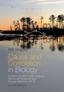 Shipley, Bill - Cause and Correlation in Biology: A User's Guide to Path Analysis, Structural Equations and Causal Inference with R - 9781107442597 - V9781107442597