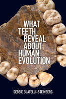 Guatelli-Steinberg, Debbie - What Teeth Reveal about Human Evolution - 9781107442603 - V9781107442603
