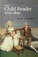Grenbyz, M. O. - The Child Reader, 1700-1840 - 9781107449268 - V9781107449268