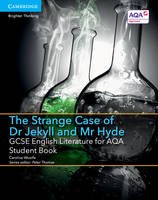 Woolfe, Caroline - GCSE English Literature for AQA The Strange Case of Dr Jekyll and Mr Hyde Student Book - 9781107454224 - V9781107454224