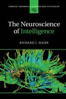 Haier, Richard J. - The Neuroscience of Intelligence (Cambridge Fundamentals of Neuroscience in Psychology) - 9781107461437 - V9781107461437