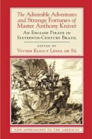 Knivet, Anthony - The Admirable Adventures and Strange Fortunes of Master Anthony Knivet: An English Pirate in Sixteenth-Century Brazil (New Approaches to the Americas) - 9781107463004 - V9781107463004