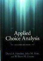 Hensher, David A., Rose, John M., Greene, William H. - Applied Choice Analysis - 9781107465923 - V9781107465923
