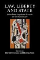 - Law, Liberty and State: Oakeshott, Hayek and Schmitt on the Rule of Law - 9781107472273 - V9781107472273