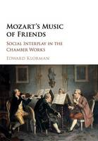 Klorman, Edward - Mozart's Music of Friends: Social Interplay in the Chamber Works - 9781107474666 - V9781107474666