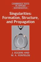 Eggers, J., Fontelos, M. A. - Singularities: Formation, Structure, and Propagation (Cambridge Texts in Applied Mathematics) - 9781107485495 - V9781107485495