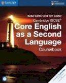 Carter, Katia, Carter, Tim - Cambridge IGCSE® Core English as a Second Language Coursebook with Audio CD (Cambridge International Examinations) - 9781107515666 - V9781107515666