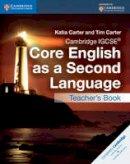 Carter, Katia, Carter, Tim - Cambridge IGCSE® Core English as a Second Language Teacher's Book (Cambridge International IGCSE) - 9781107515710 - V9781107515710