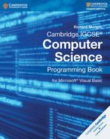 Morgan, Richard - Cambridge IGCSE® Computer Science Programming Book: for Microsoft® Visual Basic (Cambridge International Examinations) - 9781107518643 - V9781107518643