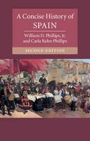 Phillips, William D., Jr.; Phillips, Carla Rahn - Concise History of Spain - 9781107525054 - V9781107525054