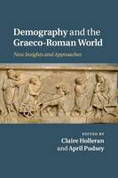 - Demography and the Graeco-Roman World: New Insights and Approaches - 9781107526617 - V9781107526617