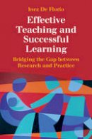 De Florio, Inez - Effective Teaching and Successful Learning: Bridging the Gap between Research and Practice - 9781107532908 - V9781107532908