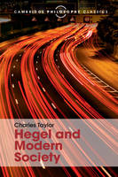 Taylor, Charles - Hegel and Modern Society (Cambridge Philosophy Classics) - 9781107534261 - V9781107534261