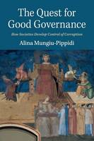 Mungiu-Pippidi, Alina - The Quest for Good Governance: How Societies Develop Control of Corruption - 9781107534575 - V9781107534575