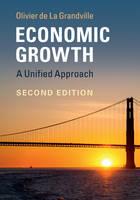 de La Grandville, Olivier - Economic Growth: A Unified Approach - 9781107535602 - V9781107535602