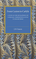 Francis, J. H. - From Caxton to Carlyle - 9781107536784 - V9781107536784