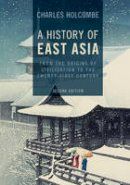Holcombe, Charles - A History of East Asia: From the Origins of Civilization to the Twenty-First Century - 9781107544895 - V9781107544895